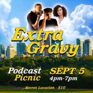 extra gravy podcast picnic sep 5