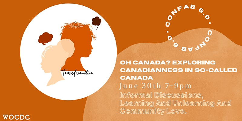 Confab # 6 - WOCDC Confab - Oh Canada? Exploring Canadianness in So-called Canada